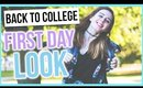 BACK TO COLLEGE | FIRST DAY LOOK