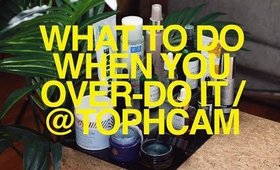 What to Do When You Over-Do It | TophCam