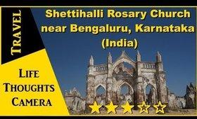 Travel: Shettihalli Rosary Church near Bengaluru, Karnataka (India) - Ep 167   Life Thoughts Camera