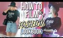 HOW TO FILM A FASHION LOOKBOOK