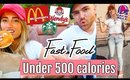 "TRYING ""Healthy"" FAST FOOD UNDER 500 CALORIES"