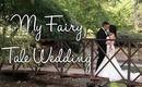 My Fairy Tale Wedding