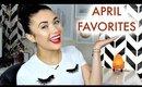 Monthy Favorites || April 2016