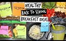 Healthy Back to School Breakfast Ideas If Your Running Late!