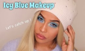 Icy Blue Makeup Tutorial | Lets Catch up !