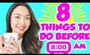 8 Things You Should Be Doing Before 8AM!