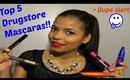 Top 5 Drugstore Mascaras +Dupe alert =D
