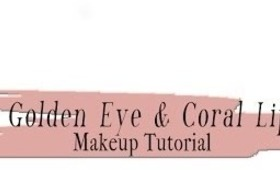 Golden Eye & Coral Lip Makeup Tutorial For M.A.C Cosmetics