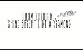 PROM MAKEUP: Shine Bright like Diamonds 2013   Kalei Lagunero