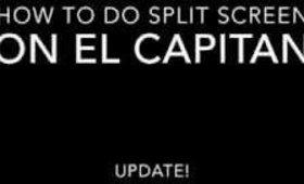 El Capitan Split Screen Tutorial