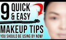 9 Quick & Easy Makeup Tips You Should Be Using By Now!