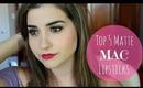 Top 5 Matte MAC Lipsticks | Lip Swatches