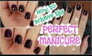 How to achieve the PERFECT MANI