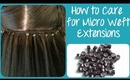 How to Care for Micro Weft Hair Extensions | Instant Beauty ♡