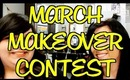 MARCH MAKEOVER CONTEST | Instant Beauty ♡