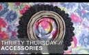 Thrifty Thursday: Finding Amazing Accessories