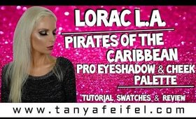 LORAC | Pirates of the Caribbean | Eyeshadow & Cheek Palette | Tutorial | Swatches | Tanya Feifel