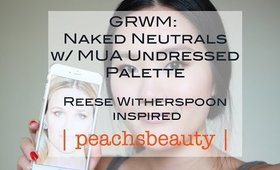 GRWM   Reese Witherspoon Inspired Naked Neutrals with MUA Undressed   2015 Oscars   peachsbeauty