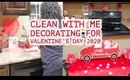 🥰NEW❤️CLEAN WITH ME//DECORATING FOR VALENTINE'S DAY//EXTREME CLEANING MOTIVATION 2020