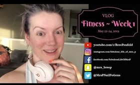 VLOG | Fitness - Week 1 | May 22 to 24, 2019 | Fabulous Life of Mrs. P