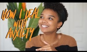 ☼  NATURALLYALLY   How I Deal With My Anxiety!