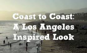 Coast to Coast: A Los Angeles Inspired Tutorial