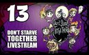 Don't Starve Together - Ep. 13 - New World & Caves! (No Face Cam) [Livestream UNCENSORED]