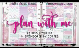 Plan With Me | Weekly  B6 Rings • ft. Sponsored By Coffee | Bliss & Faith Paperie