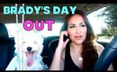 VLOGust: Brady's Day Out