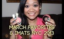 In Love: March Faves + IMATS NYC 2013