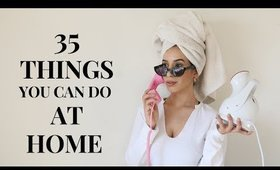 35 THINGS TO DO WHEN YOU'RE BORED!! 🏠