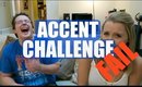 THE ACCENT CHALLENGE!   BeautyCreep