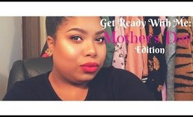 GRWM: Mother's Day Edition