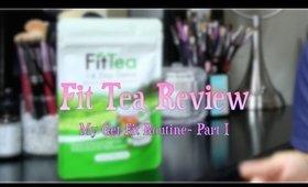 Fit Tea Detox Tea  Review- My Get Fit Routine Part 1