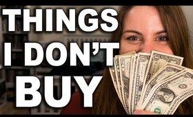 Things I'm Not Spending $$ On | Saving for Travel