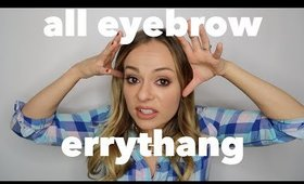 All Eyebrow Everything (For Real, Everything)