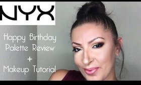NYX Happy Birthday Palette Review | First Impression + Makeup Tutorial