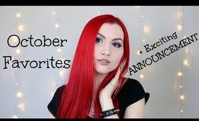 October Favorites + ANNOUNCEMENT!