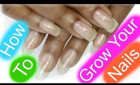 HOW TO GROW YOUR NAILS FAST!