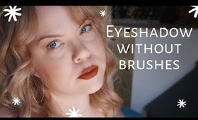 Eyeshadow Without Brushes Makeup Tutorial + How I Touch Up