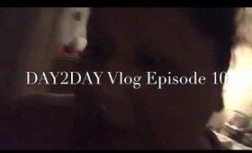 Day2Day Vlog Episode 10