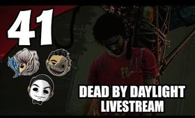 Dead By Daylight - Ep. 41 - SALTY [Livestream UNCENSORED NSFW]