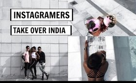 INSTAGRAMERS TAKE OVER INDIA!!