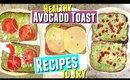 Healthy Breakfast Avocado Toast Recipes you should try! 3 ways to make avocado toast a healthy snack