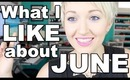 What I Like About JUNE! Favorites- Makeup and Otherwise