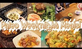 What's for Dinner!! HEALTHY, PALEO Weeknight Meal Ideas!!