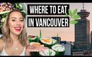 The BEST plant-based RESTAURANTS in Vancouver