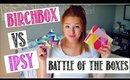 BIRCHBOX VS IPSY: The Battle Of The BOXES! July 2015