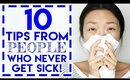 10 Tips From People Who NEVER Get Sick!