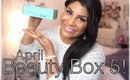 ♥ Beauty Box 5 April 2013 Raw First See Unboxing & Review! ♥